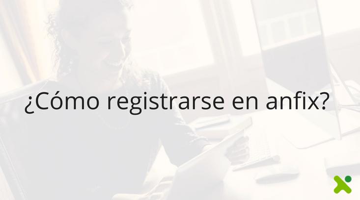 ¿Cómo registrarse en Anfix?