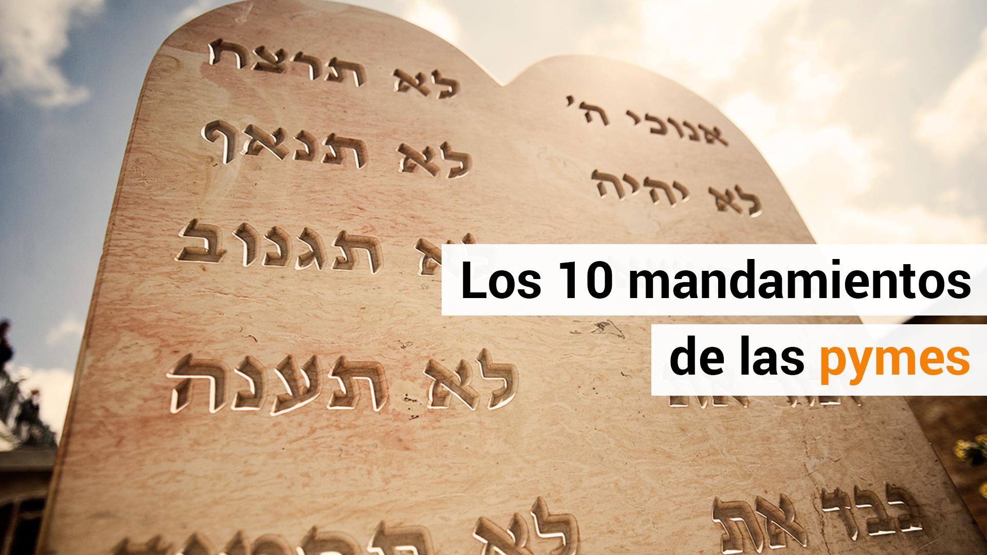 Los 10 mandamientos de la Pyme