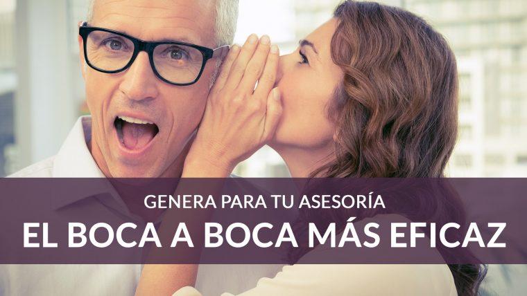 Trucos para potenciar el boca a boca de tu asesoría para captar más clientes