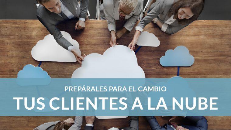 ¿Cómo llevar a tus clientes a la nube? 5 consejos para facilitar el proceso