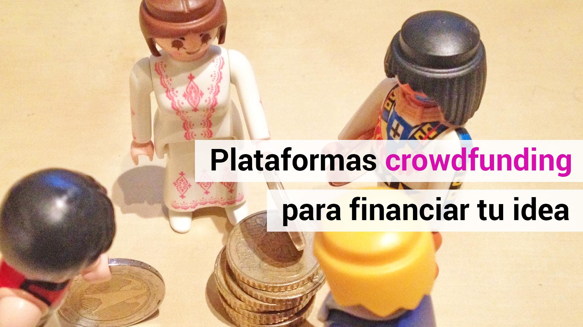 10 plataformas de crowdfunding para financiar idea de negocio
