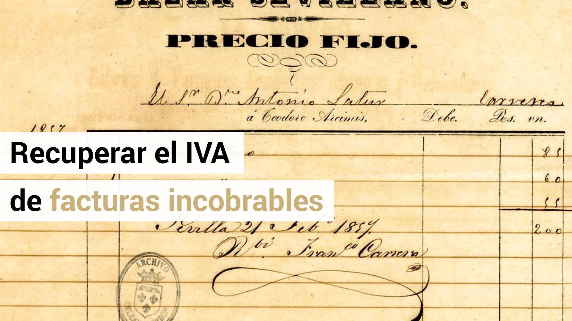 Requisitos para recuperar el IVA de facturas incobrables tras la Reforma Fiscal