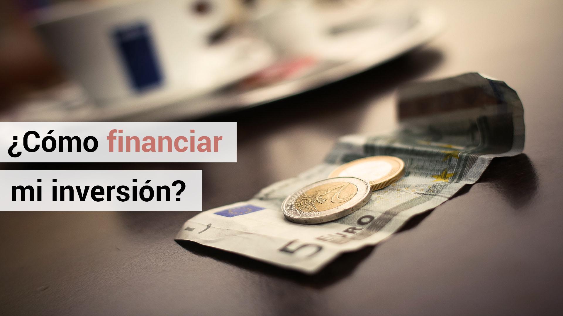 Dudas de finanzas: ¿cómo financiar mi inversión?
