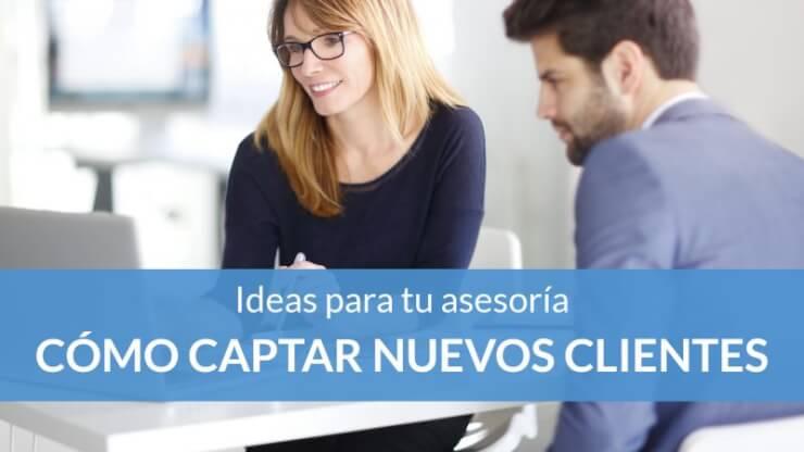 Cómo captar nuevos clientes para tu asesoría fiscal