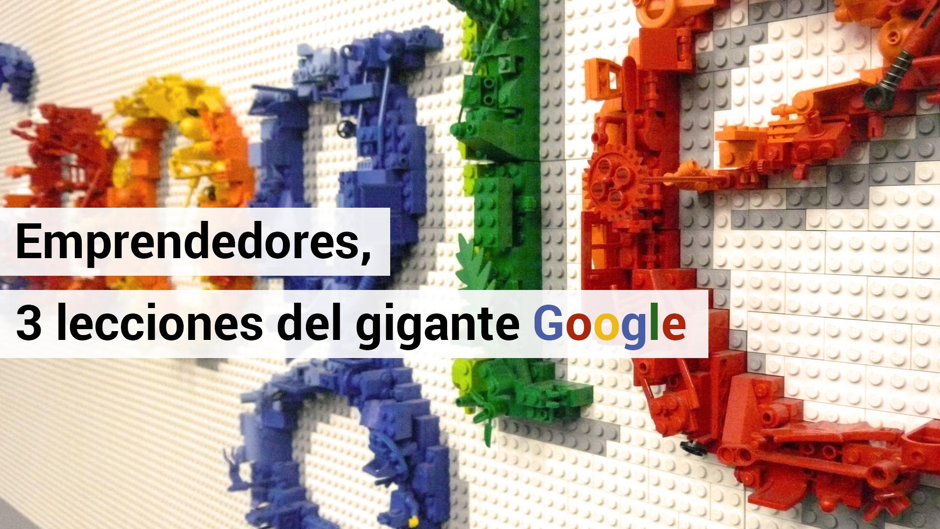 3 lecciones de Google para emprendedores