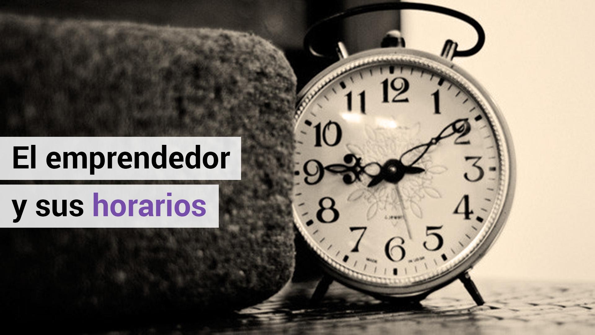 Emprendedor, ¿sabes cómo fijar el horario de tu negocio?