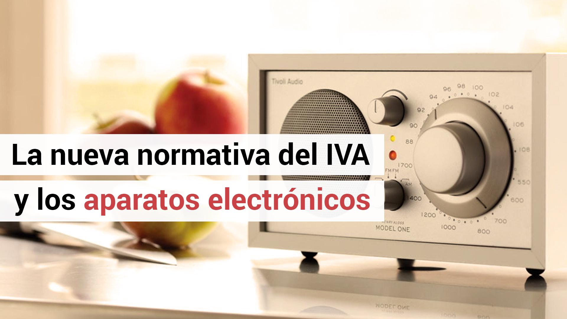 Nueva normativa del IVA para revendedores de aparatos electrónicos