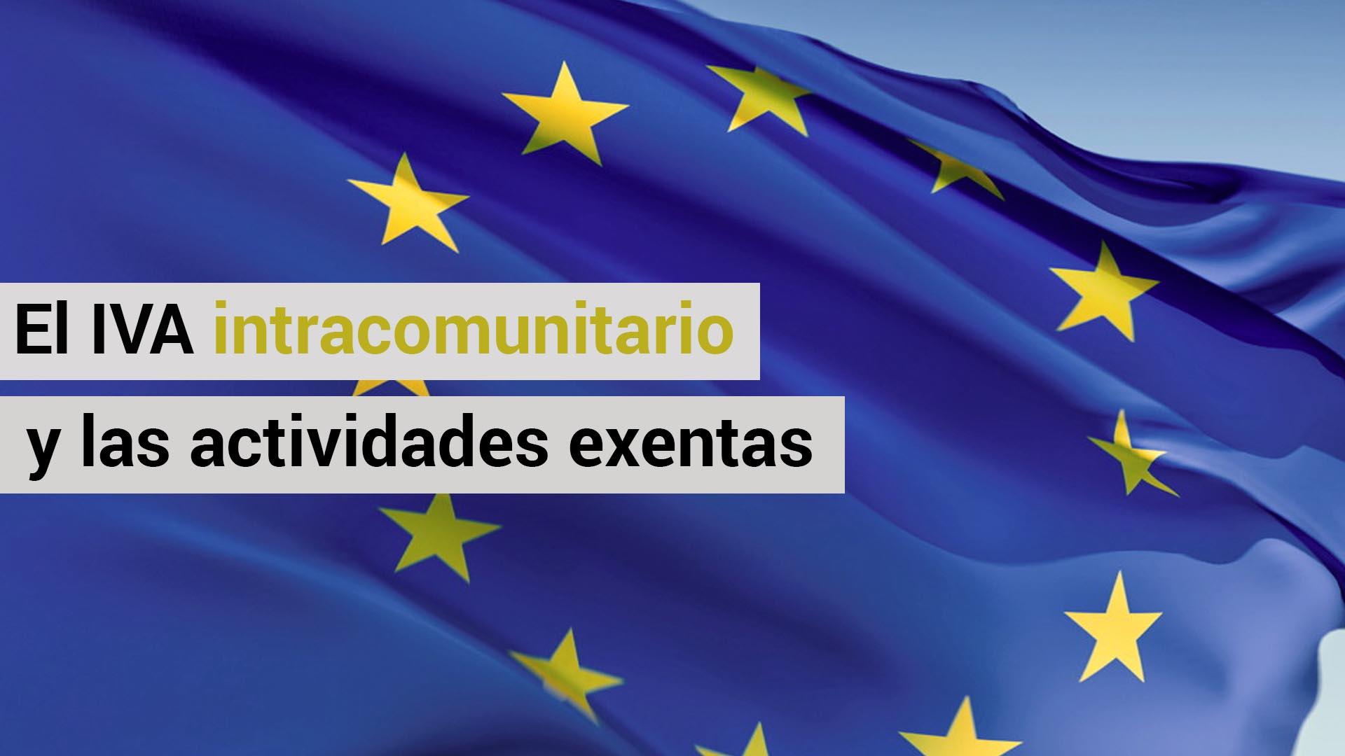 El IVA intracomunitario en las actividades exentas