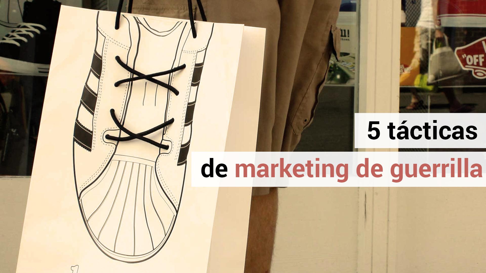 5 tácticas de marketing de guerrilla