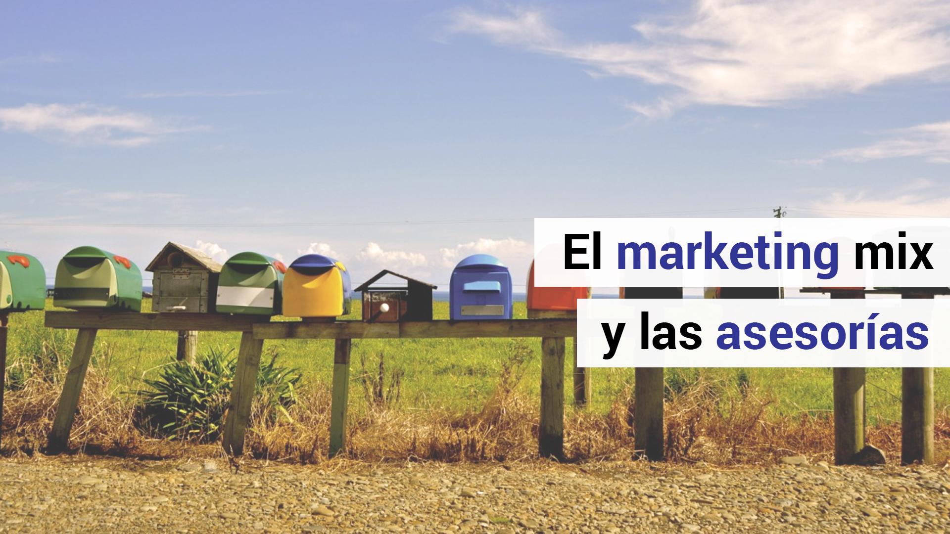 Dudas de marketing: ¿cómo aplicar el mix de marketing en asesorías?
