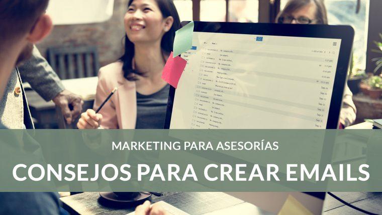 Cómo crear una estrategia de Email Marketing para asesorías