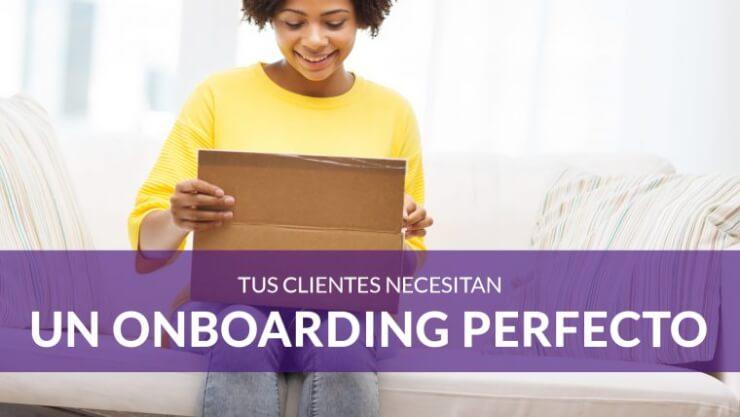 Cómo hacer un onboarding perfecto para tus nuevos clientes