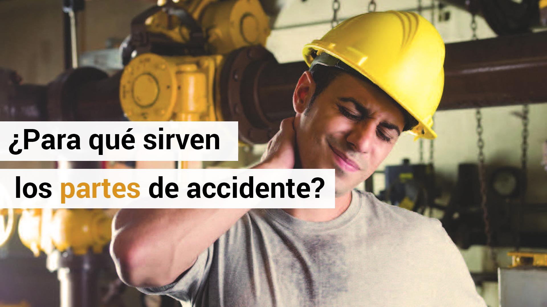 ¿Para qué se utilizan los partes de accidente?