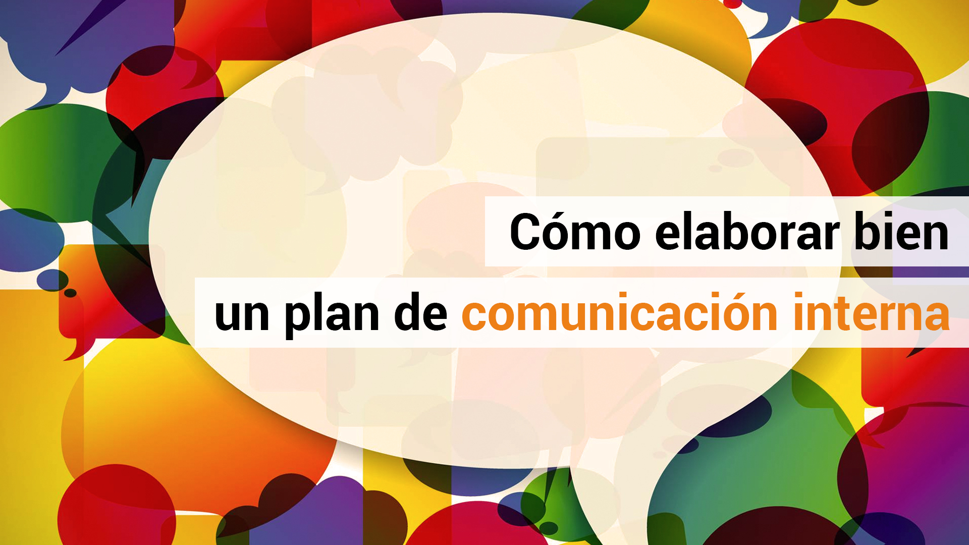 4 pasos para hacer un plan de comunicación interna