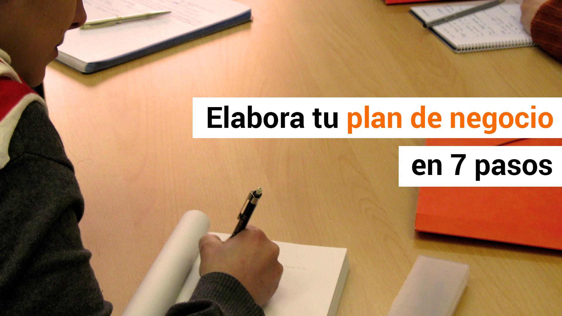 7 pasos para elaborar un plan de negocio
