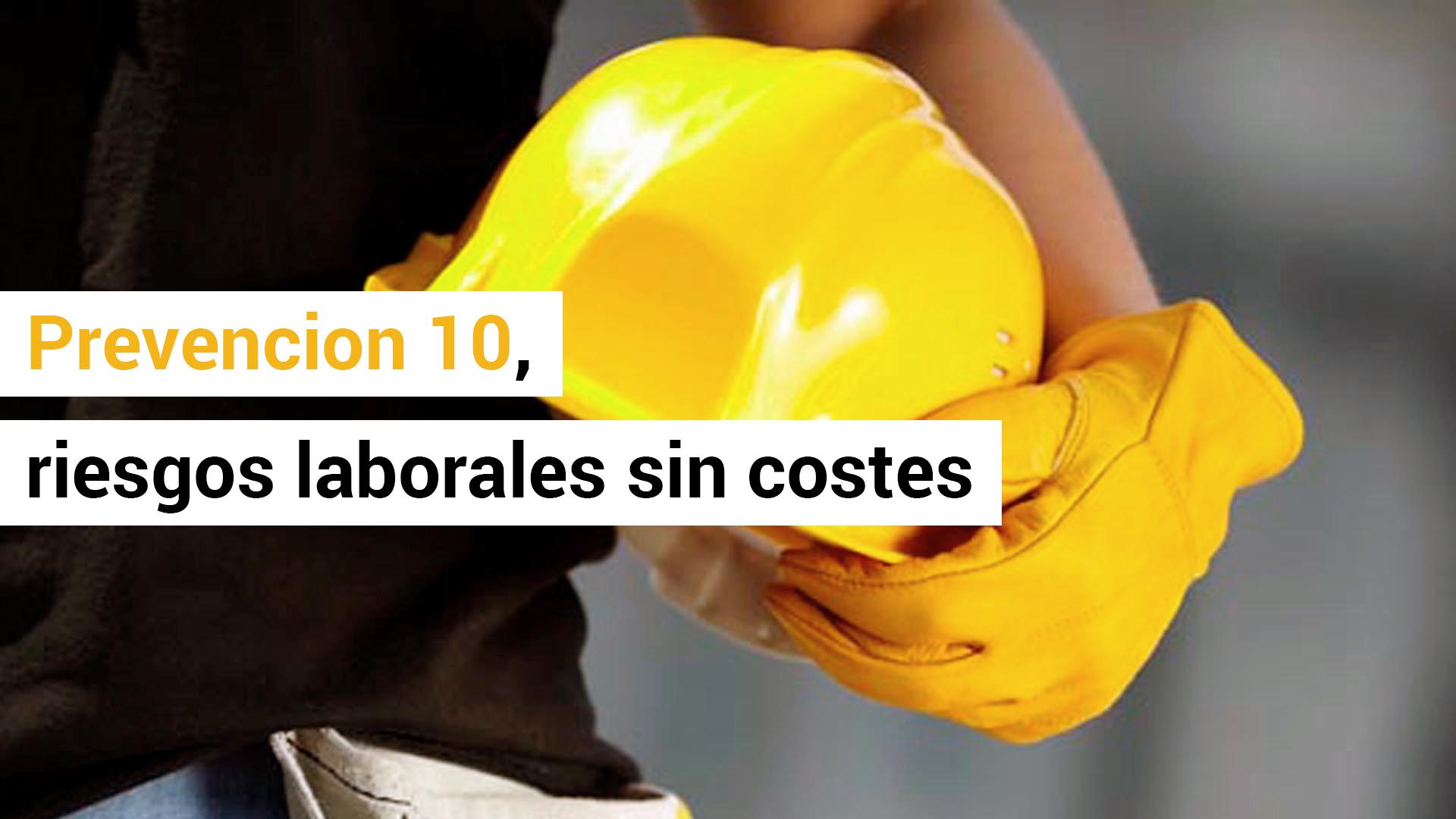 Prevención 10, la prevención de riesgos laborales gratuita