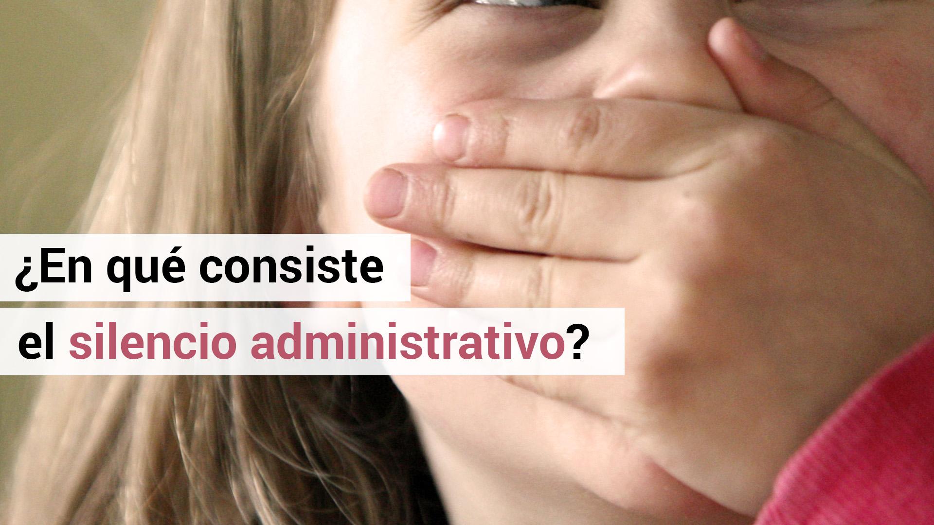 ¿Qué es el silencio administrativo?