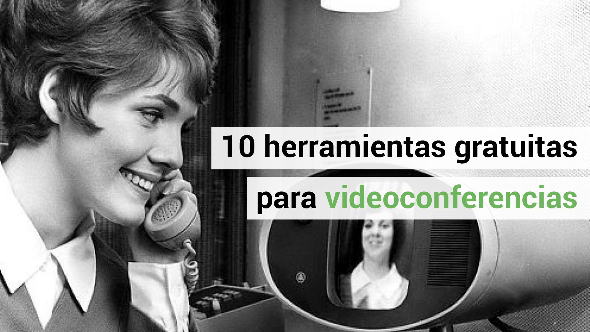 10 herramientas gratuitas para videoconferencias [Infografía]