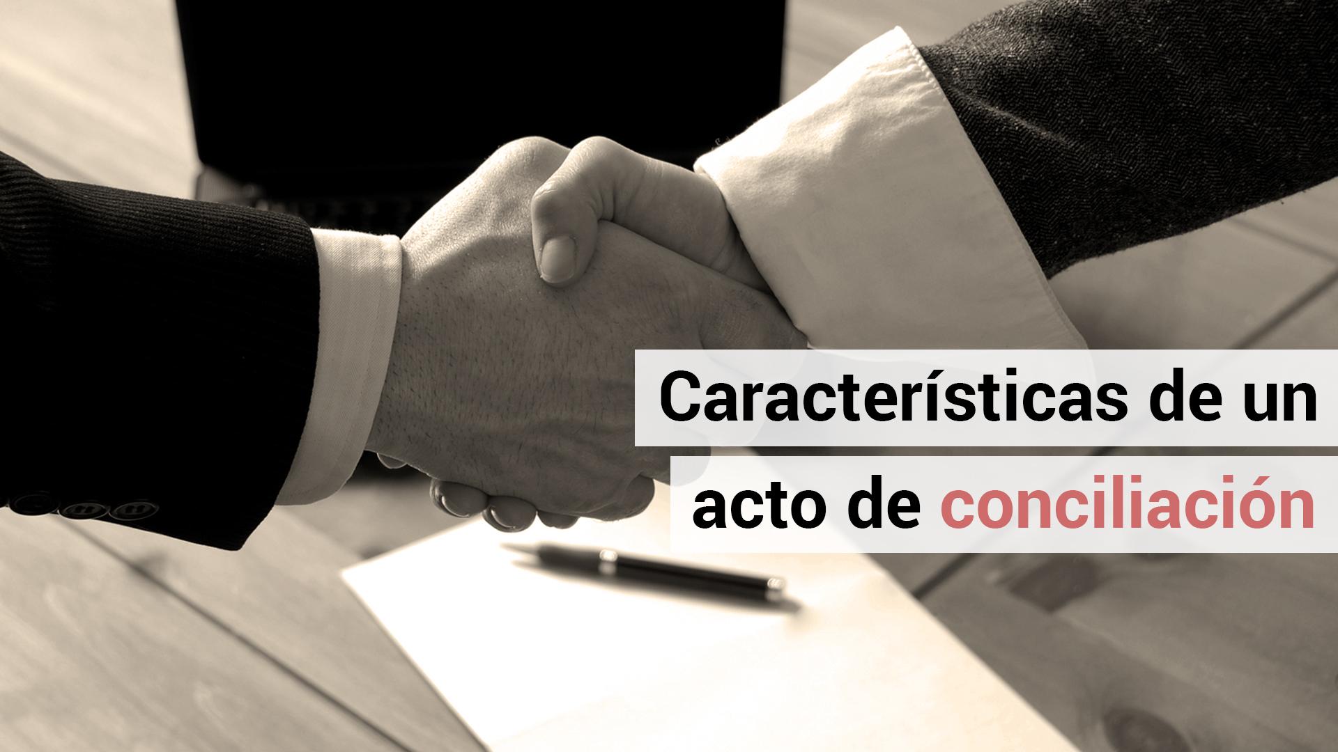 ¿En que consiste un acto de conciliación laboral?
