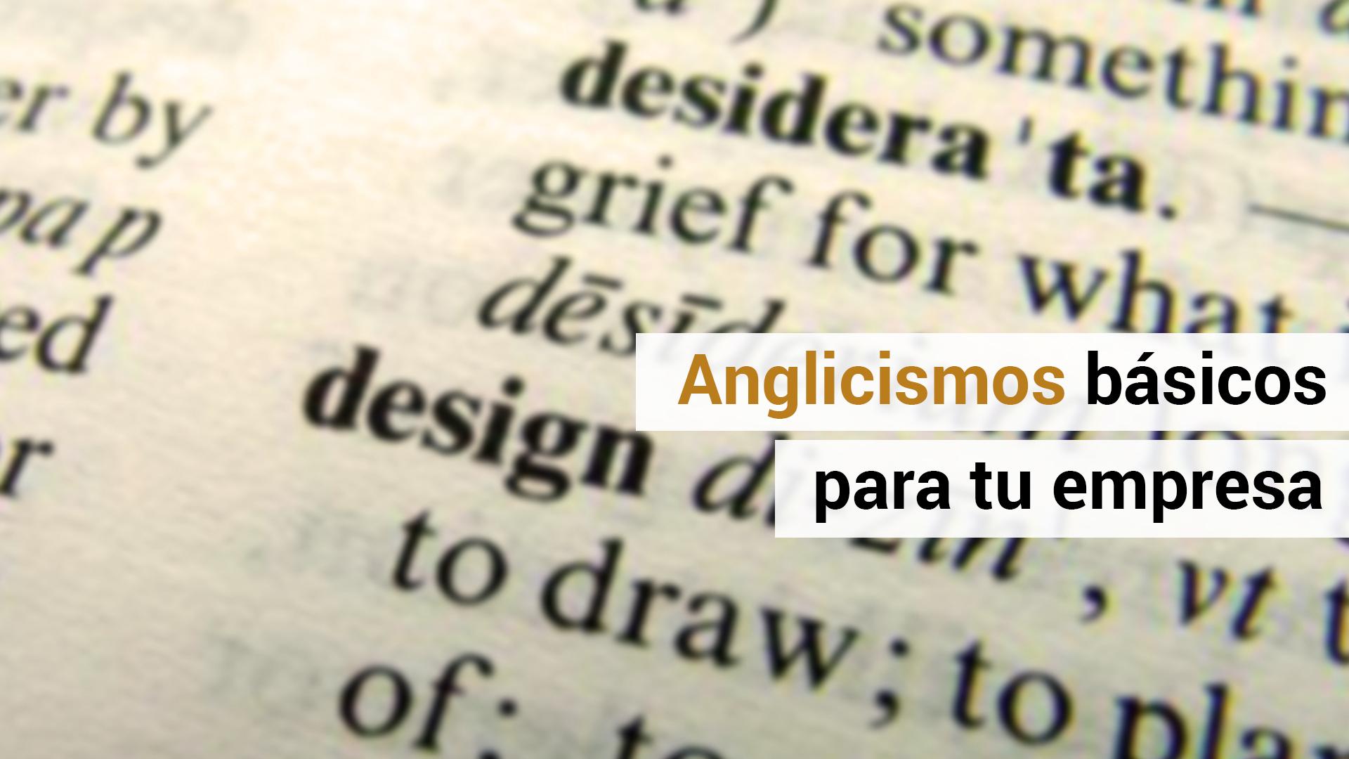 10 anglicismos empresariales que debes conocer