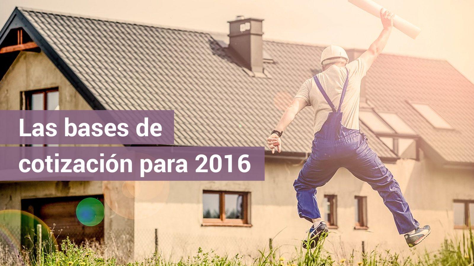 Las bases de cotización para 2016