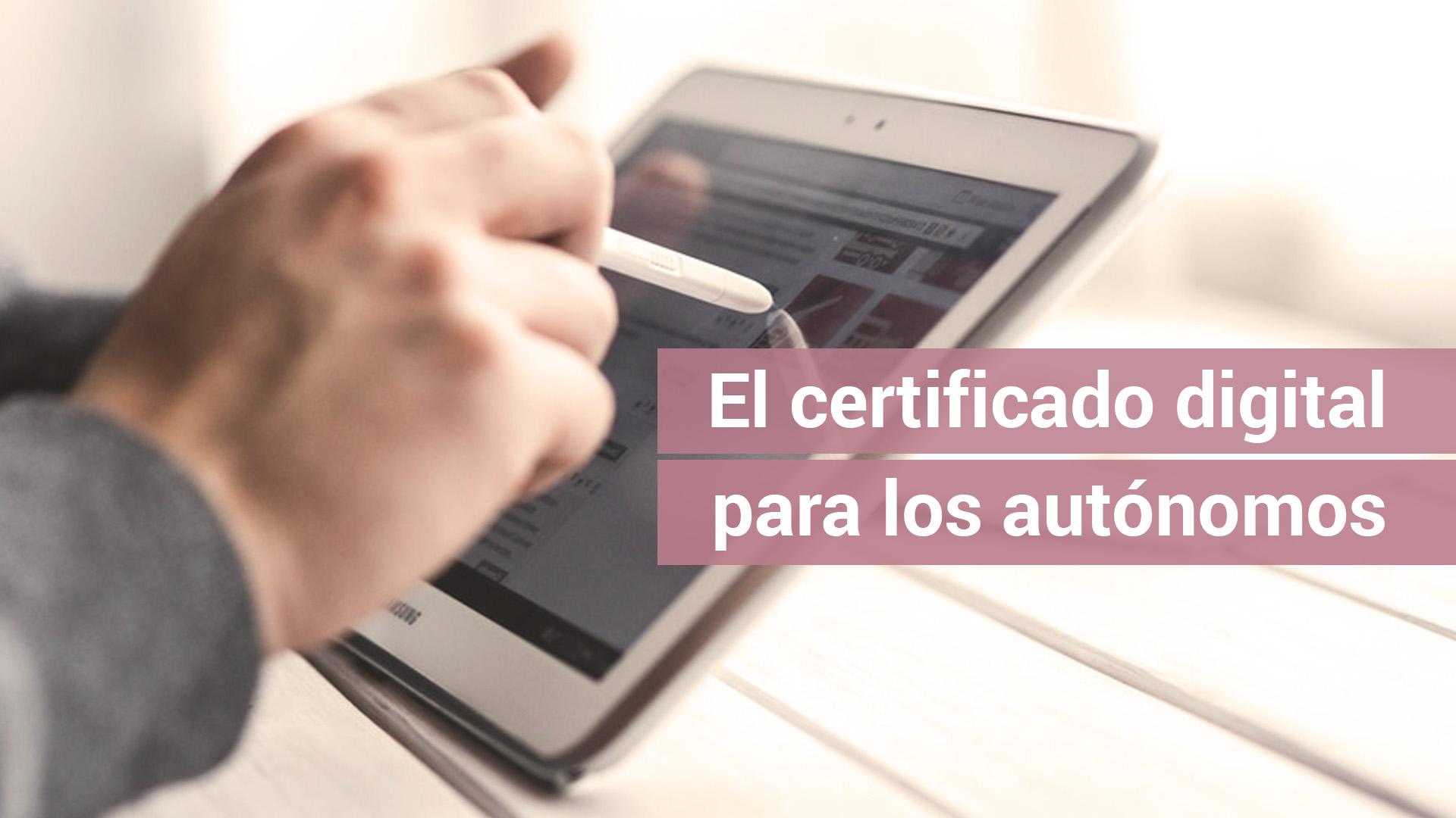 El autónomo necesita certificado digital para contratar un trabajador