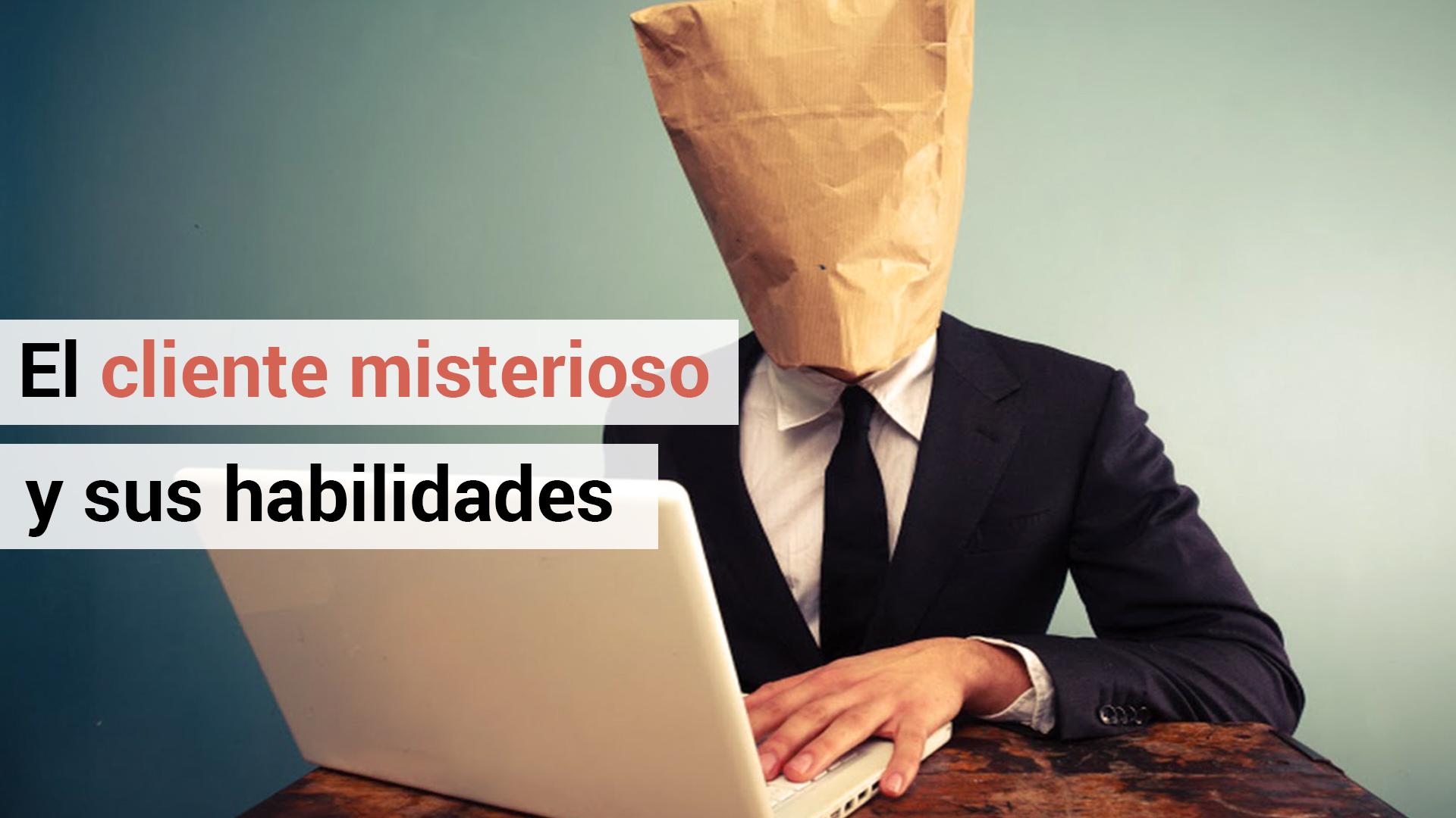 Dudas de marketing: ¿qué es el cliente misterioso?