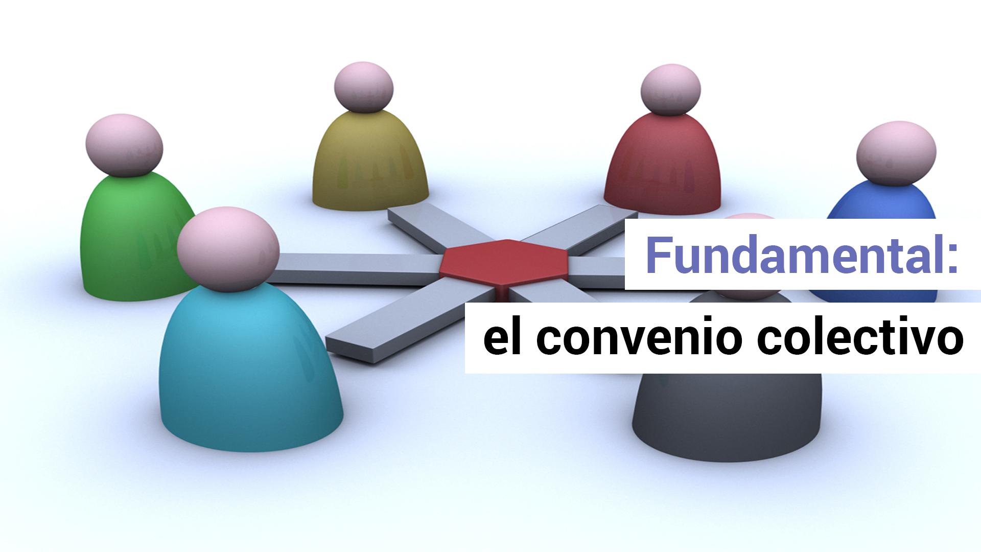 La importancia de encuadrarse en el convenio colectivo correcto
