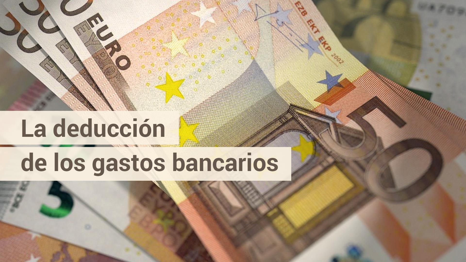 Dudas sobre la deducción de los gastos bancarios