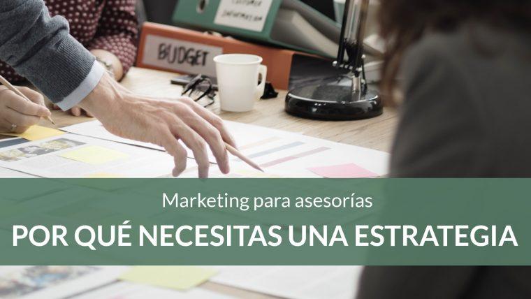 Cómo desarrollar una estrategia de marketing digital en tu asesoría