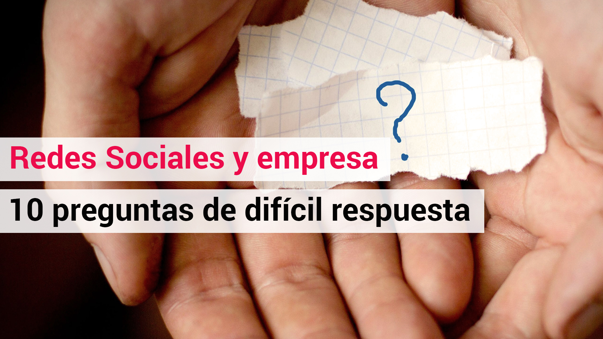 Redes Sociales y empresa: 10 preguntas de difícil respuesta [infografía]