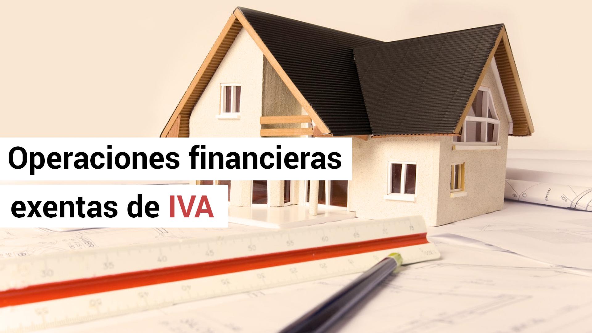 Operaciones financieras que dejan de estar exentas de IVA