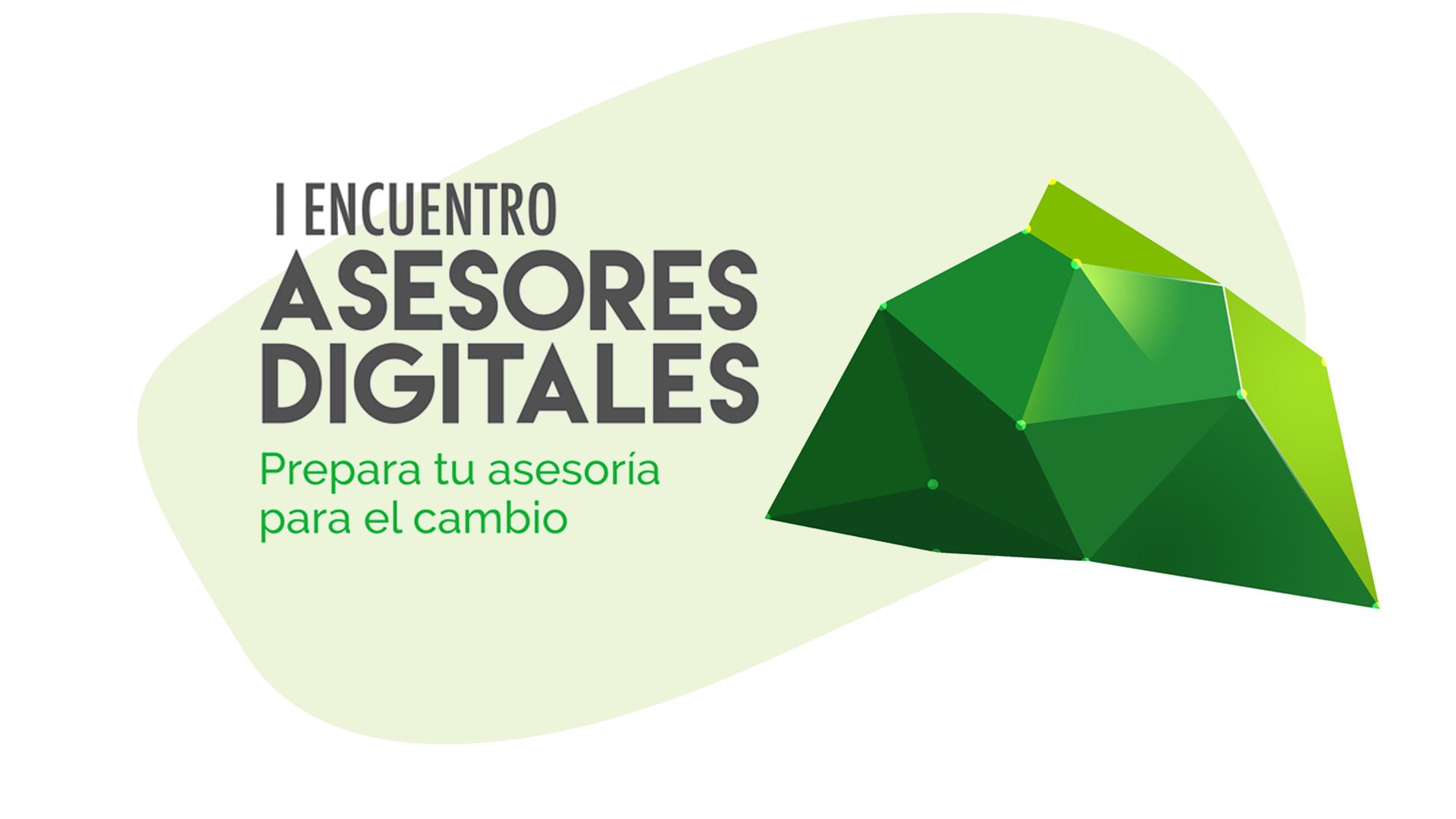 """Las 3 principales lecciones del """"I Encuentro Asesores Digitales"""""""