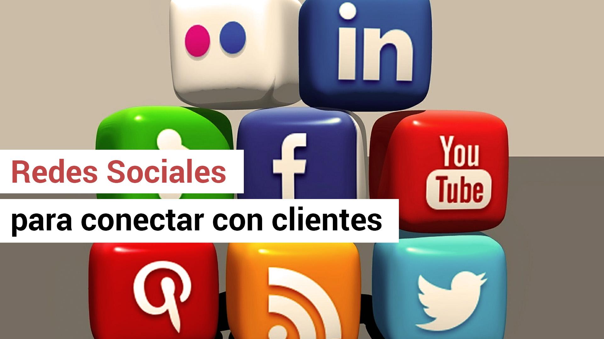 Cómo usar las Redes Sociales para conectar con clientes