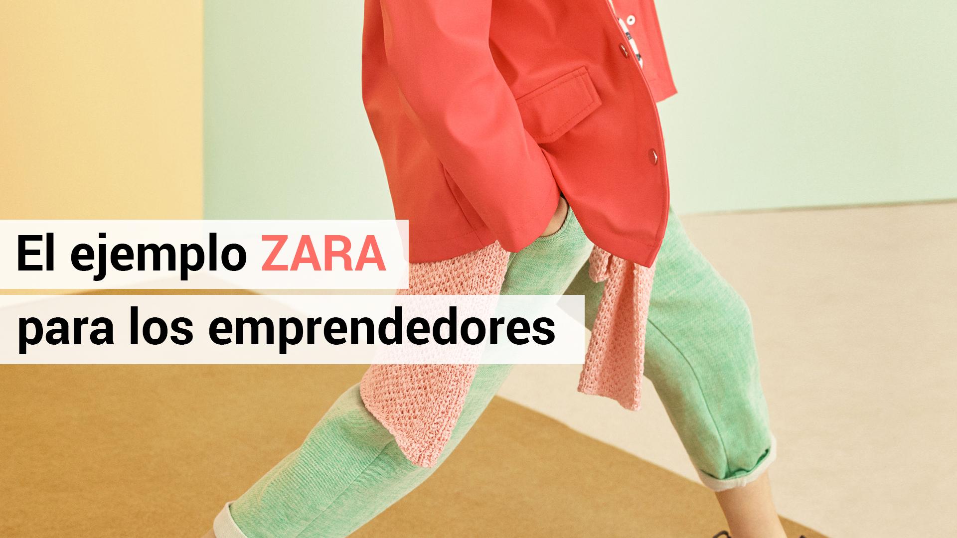 3 lecciones de Zara para los emprendedores